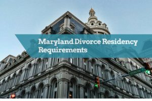 Maryland Divorce Residency Requirements